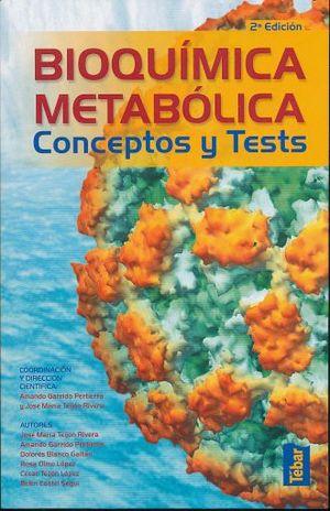 BIOQUIMICA METABOLICA CONCEPTOS Y TESTS / 2 ED.