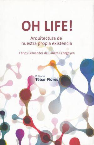 OH LIFE. ARQUITECTURA DE NUESTRA PROPIA EXISTENCIA
