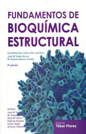 FUNDAMENTOS DE BIOQUIMICA ESTRUCTURAL / 3 ED.