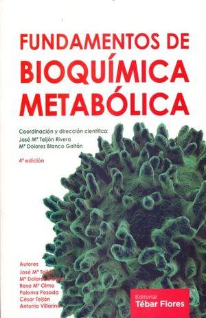 FUNDAMENTOS DE BIOQUIMICA METABOLICA / 4 ED.