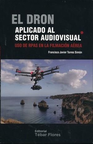 DRON APLICADO AL SECTOR AUDIOVISUAL, EL