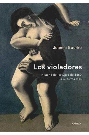 VIOLADORES, LOS. HISTORIA DEL ESTUPRO DE 1860 A NUESTROS DIAS / PD.