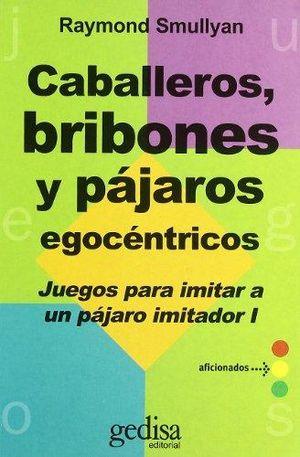 CABALLEROS BRIBONES Y PAJAROS EGOCENTRICOS
