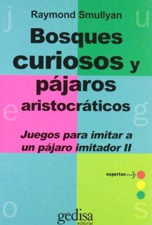 BOSQUES CURIOSOS Y PAJAROS ARISTOCRATICOS
