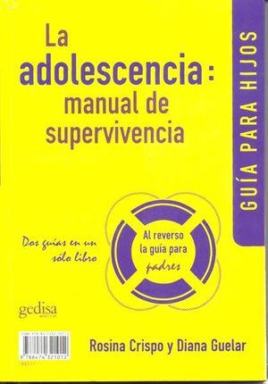 ADOLESCENCIA, LA. GUIA PARA HIJOS / LA ADOLESCENCIA. GUIA PARA PADRES