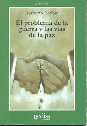 PROBLEMA DE LA GUERRA Y LAS VIAS DE LA PAZ, EL