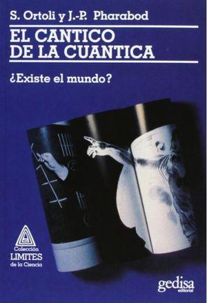 CANTICO DE LA CUANTICA, EL. EXISTE EL MUNDO