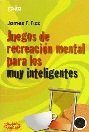 JUEGOS DE RECREACION MENTAL PARA LOS MUY INTELIGENTES