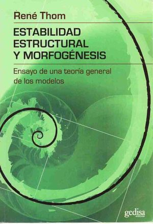 ESTABILIDAD ESTRUCTURAL Y MORFOGENESIS. ENSAYO DE UNA TEORIA GENERAL DE LOS MODELOS