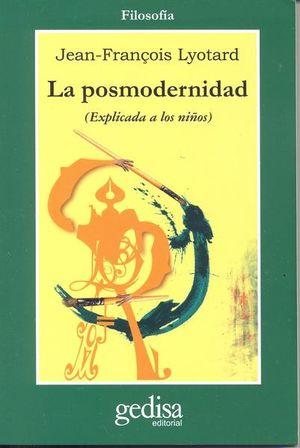 POSMODERNIDAD (EXPLICADA A LOS NIÑOS), LA