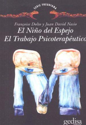 NIÑO DEL ESPEJO, EL / TRABAJO TERAPEUTICO, EL