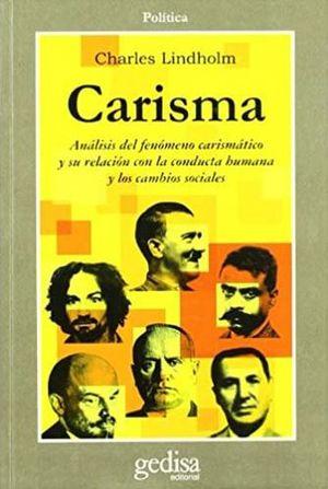CARISMA. ANALISIS DEL FENOMENO CARISMATICO Y SU RELACION CON LA CONDUCTA HUMANA Y LOS CAMBIOS SOCIALES