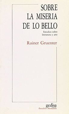 SOBRE LA MISERIA DE LO BELLO