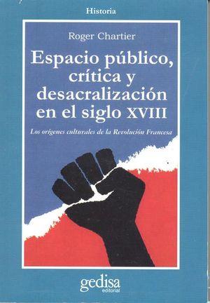 ESPACIO PUBLICO, CRITICA Y DESACRALIZACION EN EL SIGLO XVIII