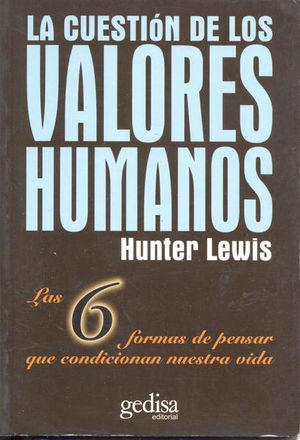 CUESTION DE LOS VALORES HUMANOS, LA