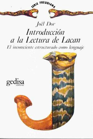 INTRODUCCION A LA LECTURA DE LACAN. EL INCONSCIENTE ESTRUCTURADO COMO LENGUAJE
