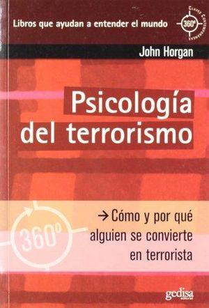 PSICOLOGIA DEL TERRORISMO. COMO Y POR QUE ALGUEIN SE CONVIERTE EN TERRORISTA