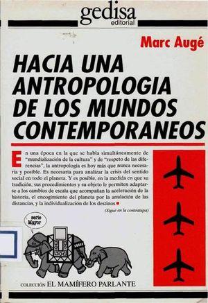 HACIA UN ANTROPOLOGIA DE LOS MUNDOS CONTEMPORANEOS