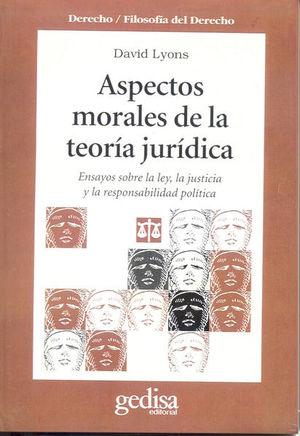 ASPECTOS MORALES DE LA TEORIA JURIDICA