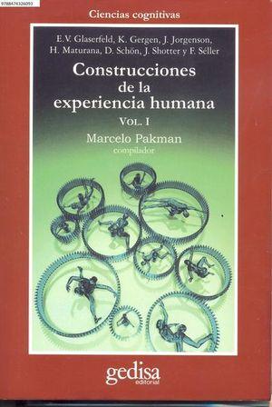 CONSTRUCCIONES DE LA EXPERIENCIA HUMANA / VOL. 1