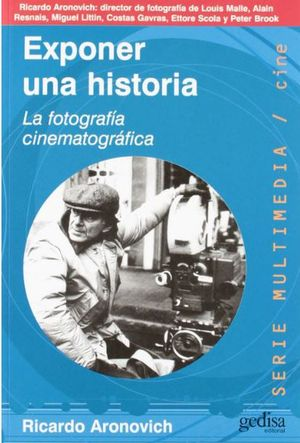 EXPONER UNA HISTORIA. LA FOTOGRAFIA CINEMATOGRAFICA