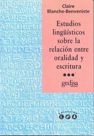 ESTUDIOS LINGUISTICOS SOBRE LA RELACION ENTRE ORALIDAD Y ESCRITURA