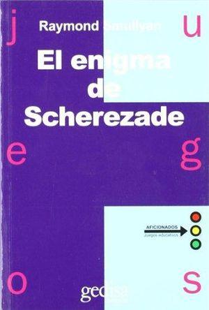 ENIGMA DE SCHEREZADE, EL