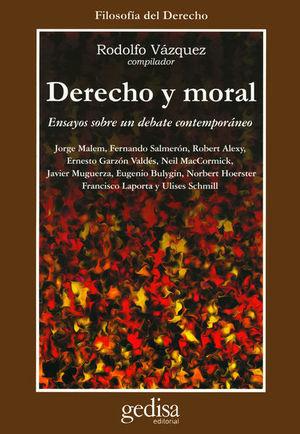 DERECHO Y MORAL. ENSAYOS SOBRE UN DEBATE CONTEMPORANEO