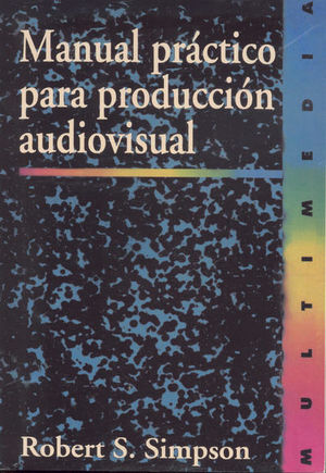 MANUAL PRACTICO PARA PRODUCCION AUDIOVISUAL