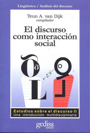 DISCURSO COMO INTERACCION SOCIAL, EL