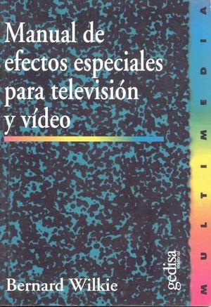 MANUAL DE EFECTOS ESPECIALES PARA TELEVISION