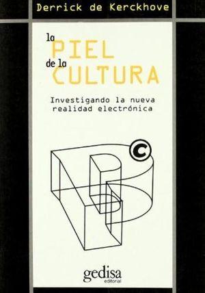 PIEL DE LA CULTURA, LA. INVESTIGANDO LA NUEVA REALIDAD ELECTRONICA