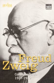 CORRESPONDENCIA 1927 - 1939. SIGMUND FREUD / ARNOLD ZWEIG