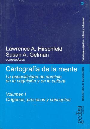 CARTOGRAFIA DE LA MENTE / VOL. I (ORIGENES PROCESOS Y CONCEPTOS)