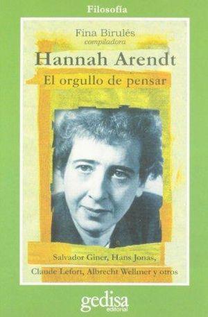 HANNAH ARENDT EL ORGULLO DE PENSAR