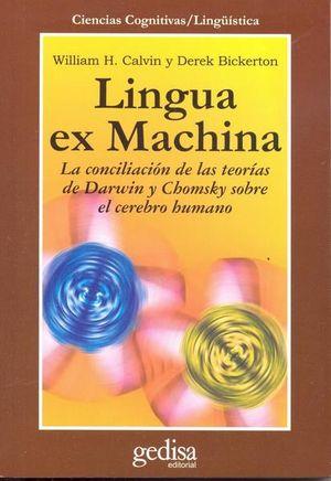LINGUA EX MACHINA. LA CONCILIACION DE LAS TEORIAS DE DARWIN Y CHOMSKY SOBRE EL CEREBRO HUMANO