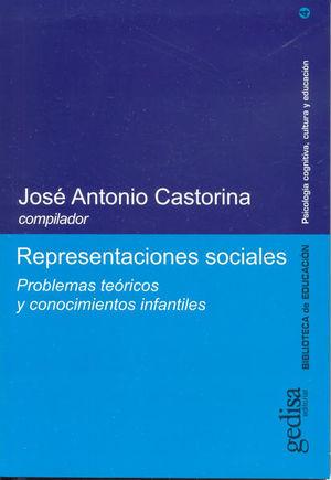 REPRESENTACIONES SOCIALES / PROBLEMAS TEORICOS Y CONOCIMIENTOS INFANTILES
