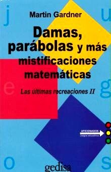 DAMAS PARABOLAS Y MAS MISTIFICACIONES MATEMATICAS