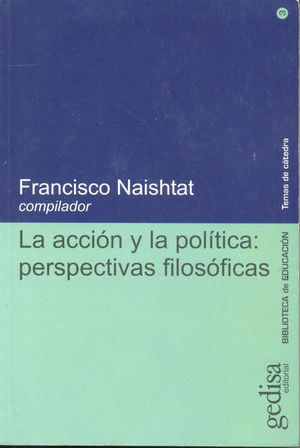 ACCION Y LA POLITICA PERSPECTIVAS FILOSOFICAS, LA
