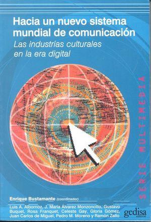 HACIA UN NUEVO SISTEMA MUNDIAL DE COMUNICACION. LAS INDUSTRIAS CULTURALES EN LA ERA DIGITAL
