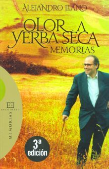 OLOR A YERBA SECA. MEMORIAS / 3 ED.
