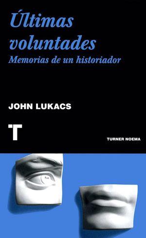 ULTIMAS VOLUNTADES. MEMORIAS DE UN HISTORIADOR
