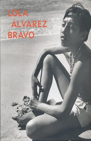 LOLA ALVAREZ BRAVO / PD.