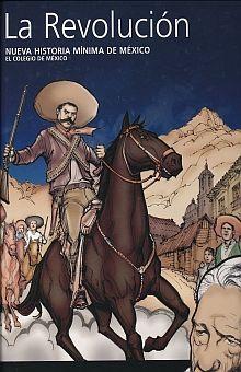 REVOLUCION, LA. NUEVA HISTORIA MINIMA DE MEXICO / PD.