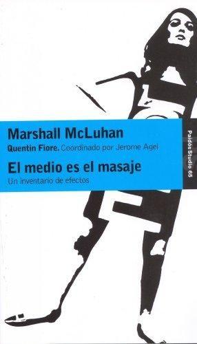 MEDIO ES EL MASAJE, EL. UN INVENTARIO DE EFECTOS