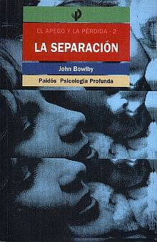 SEPARACION, LA / EL APEGO Y LA PERDIDA 2