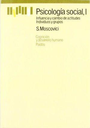 PSICOLOGIA SOCIAL I. INFLUENCIA Y CAMBIO DE ACTITUDES INDIVIDUOS Y GRUPOS