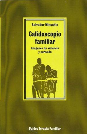 CALIDOSCOPIO FAMILIAR. IMAGENES DE VIOLENCIA Y CURACION