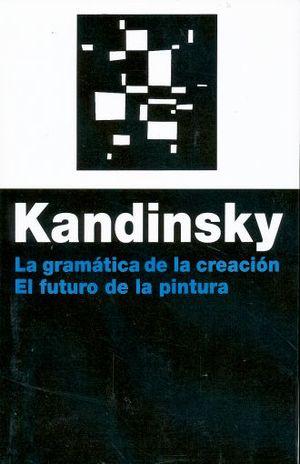 GRAMATICA DE LA CREACION EL FUTURO DE LA PINTURA