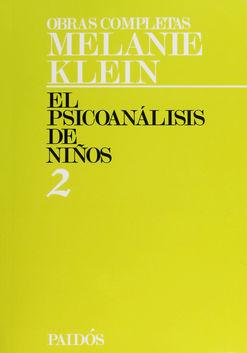 OBRAS COMPLETAS / MELANIE KLEIN / VOL. 2 EL PSICOANALISIS DE NIÑOS